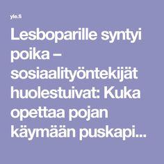 Lesboparille syntyi poika – sosiaalityöntekijät huolestuivat: Kuka opettaa pojan käymään puskapissalla?   Yle Uutiset   yle.fi