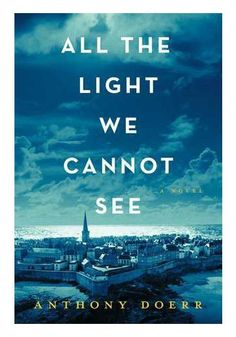 All the Light We Cannot See de Anthony Doerr, editura Scribner - Librex