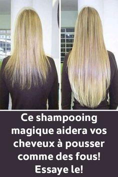 Ce shampooing magique aidera vos cheveux à pousser comme des fous! Essaye le!