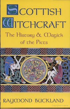 Scottish Witchcraft: The History and Magick of the Picts - Raymond Buckland - Google Books