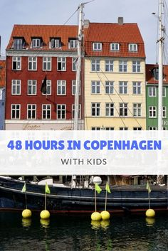 The beautiful and compact capital of Denmark makes a wonderful weekend destination for families. Get out on the water, explore Danish history and play like kids with just 48 hours in this charming city.