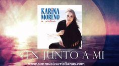 Karina Moreno - Ven junto a mí