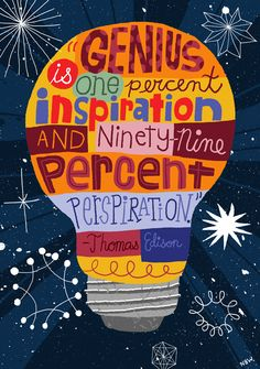 Genius is one percent inspiration and ninety-nine percent perspiration. -Thomas Alva Edison - Growth Mindset Inspiration pendidikan 50 illustrated typography quotes to kickstart your creativity Classroom Quotes, Classroom Posters, Teacher Quotes, Math Teacher, Classroom Decor, Classroom Charts, Texas Teacher, Classroom Signs, Science Classroom