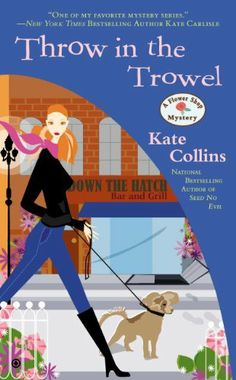 Throw in the Trowel: A Flower Shop Mystery by Kate Collins, http://www.amazon.com/dp/B00DYX9KEC/ref=cm_sw_r_pi_dp_MdyBtb1MNZBQE