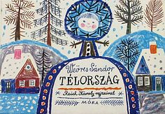 Reich Karoly.    I had this book in my childhood. I remember every picture in it, and of course the story...:)
