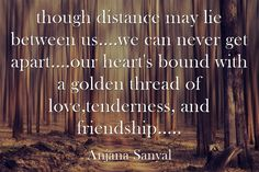 though distance may lie between us....we can never get...