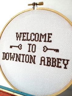 downton abbey quotes | ... Downton Abbey cross stitch. Television quote embroidered hoop art