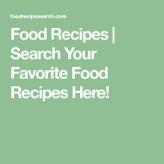 Food Recipes | Search Your Favorite Food Recipes Here!