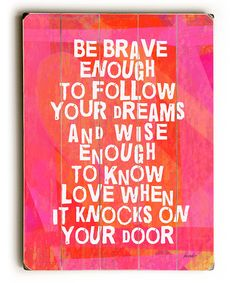 Another great find on #zulily! 'Be Brave' Wood Wall Art by ArteHouse #zulilyfinds