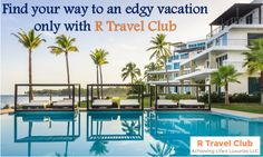 Find your way to an edgy vacation only with R Travel Club