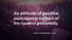 Positive expectation Spiritual Healer, Spirituality, Social Integration, Brian Tracy, Political Campaign, Change Is Good, Willpower, Personality, Stress