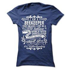 i am a BEEKEEPER. Thank you for understanding. What a great shirt for a backyard beekeeper!