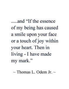Thomas L. Odem Jr. If the essence of.....I just love this!