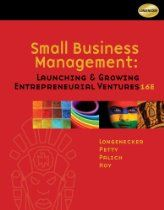 Small Business Management: Launching and Growing Entrepreneurial Ventures, a book by Justin G. Longenecker, J. William Petty, Leslie E.