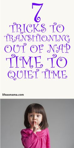 7 Tricks To Transitioning Out Of Nap Time To Quiet Time