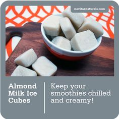 Almond milk ice cubes - for creamy smoothies.