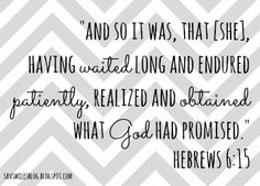 Hebrews 6:15 ~ God's promises