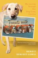Over four months, thirty-two states, and 13,000 miles in a rented motor home, Denizet-Lewis and his canine companion attempt to pay tribute ...