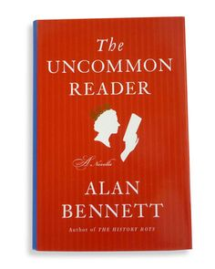 """"""". The Uncommon Reader Alan Bennett's humor is very British, but then, I'm a very British man."""" - Wm. Yeoward"""