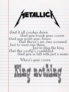 King Nothing ~ Metallica.one of their best songs Metallica Quotes, Metallica Lyrics, Metallica Funny, Music Is My Escape, Music Is Life, My Music, Music Stuff, Papa Roach, Breaking Benjamin