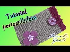 Tutorial portacellulare uncinetto FACILE   How to crochet cell cover - YouTube