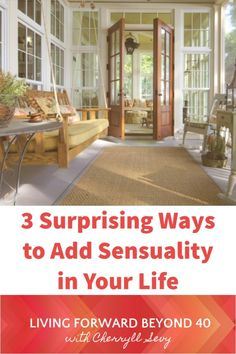3 Surprising Ways to Add Sensuality in Your Life - Living Forward Beyond 40