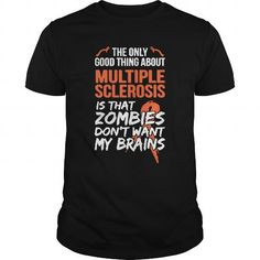 I Love Multiple Sclerosis - You're Safe! T-Shirts