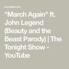 """""""March Again"""" ft. John Legend (Beauty and the Beast Parody)   The Tonight Show - YouTube Tonight Show, John Legend, Jimmy Fallon, Beauty And The Beast, The Creator, March, Youtube, Youtubers, Mac"""