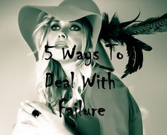5 Ways to Deal With Failure