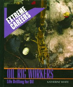 Oil Rig Workers: Life Drilling for Oil (Extreme Careers) by Linda Bickerstaff,http://www.amazon.com/dp/0823937976/ref=cm_sw_r_pi_dp_GszEsb12818P2310