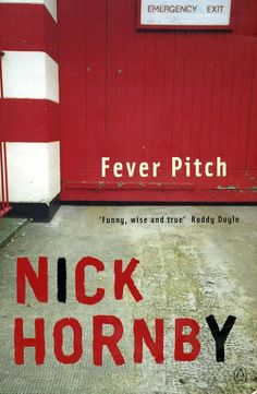 "Fever Pitch by Nick Hornby.  ""Ooh to! Ooh to be! Ooh to be a Gooner!"" ""Ooh to! Ooh to be! Ooh to be a Gooner!"""