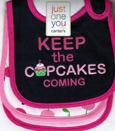 """Carter's JUST ONE YOU 3 pack Bibs - """"Keep the cupcakes coming"""" by Carters. $18.00. one size. 3 pack baby bibs. Water resistant to keep baby dry. machine wash. These adorable bibs are water resistant to keep baby dry. 3 bibs with snap closures made by Carter's. 100% Cotton."""