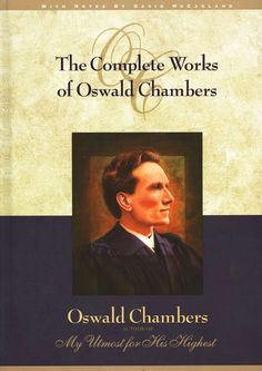 Complete Works of Oswald Chambers - love this book; it is so full of wisdom