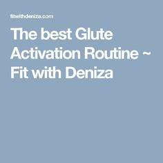The best Glute Activation Routine ~ Fit with Deniza