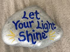 Let your light shine. Hand painted rock by Caroline. The Kindness Rocks Project