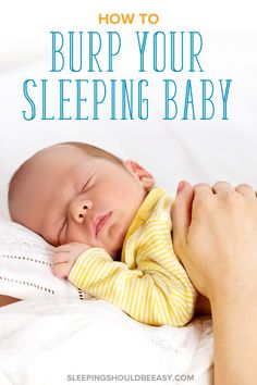 Its impossible to burp your baby when hes asleep right? Learn exactly how to burp a sleeping baby using these effective techniques. A must-read especially if your baby wakes up fussy and squirmy from not being burped. Newborn Baby Care, Baby Baby, Help Baby Sleep, Kids Sleep, Child Sleep, Baby Wont Burp, Sleeping On Back, Baby Sleep Consultant