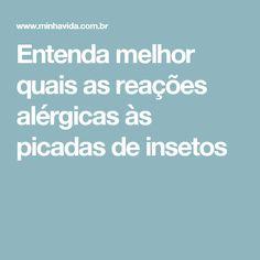 Entenda melhor quais as reações alérgicas às picadas de insetos