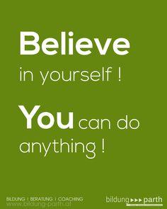 Glaube an dich und du kannst alles erreichen!  Believe in yourself! You can do anything!  #Selbstvertrauen #stärken #coaching