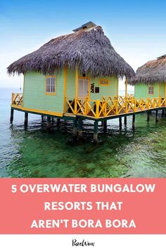 5 Overwater Bungalow Resorts That Are So Much Easier to Get to Than Bora Bora #purewow #travel #domestic #international #vacation inspiration #hotel #vacation