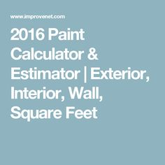 1000 images about custom home building on pinterest - Interior paint calculator square feet ...