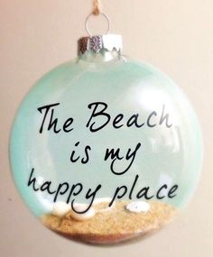 Beach Ornament: http://beachblissliving.com/beach-christmas-decorations/ The Beach is my Happy Place.