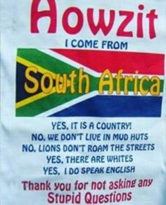 I come from South Africa - Enjoy the Shit South Africans Say! News South Africa, South Afrika, Cape Town South Africa, Africa Quotes, Out Of Africa, Beaches In The World, Funny Images, Funny Quotes, This Or That Questions