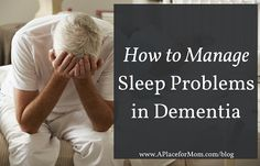 Sleep problems take effort to evaluate and improve. But, research has found that it is possible to improve sleep problems in dementia.