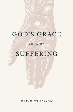 God's Grace in Your SufferingGod's Grace in Your Suffering Powlison, David 9781433556180