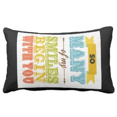 So many Smiles-Begin with You Pillow
