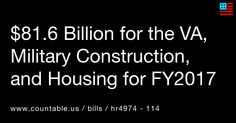 Spending over $81 billion on military housing, construction, and veterans benefits for FY2017 → #Defense #Disabilities #Military #HousingandCommunityDevelopment #Government #FederalAgencies #Families #VeteransAffairs #UpcomingBills #politics #countable