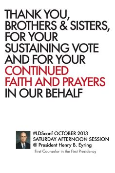 #LDSconf October 2013 The Sustaining of Church Officers Presented by President Henry B. Eyring