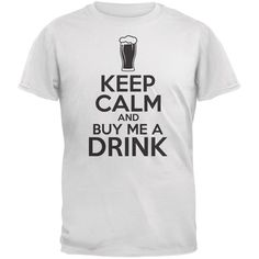 St. Patricks Day - Keep Calm Buy Me A Drink White Adult T-Shirt