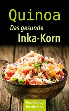 Quinoa. Das gesunde Inka-Korn (Minibibliothek)  Anja Völkel: http://hitlink.me/pjpanj