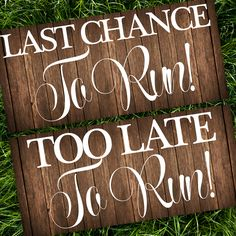 Last Chance To Run/Too Late To Run Wedding Signs / DIY Wedding Sign / Wedding Sign / Wedding Signs / Wedding Signage / Calligraphy / Wedding Signs Rustic / Wedding Signs Faux Wood